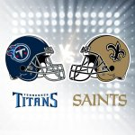 Titans vs. Saints