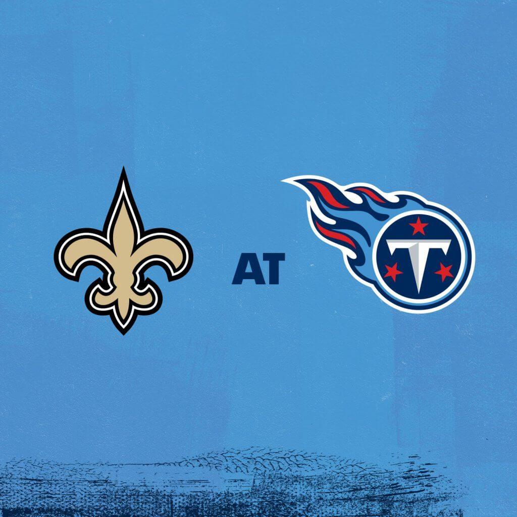 Saints at Titans
